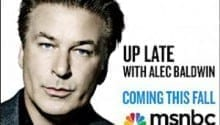 Alec Baldwin Previews 'Different' Kind of MSNBC Show- Won't Be a 'Bunch of Wonks'