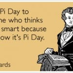 Happy Pi Day Smartass