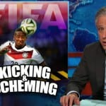 Jon Stewart On The FIFA Kicking & Scheming Scandal