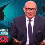Larry Wilmore Wants Confederate Flag Down Now [VIDEO]