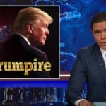 Trevor Noah Catch Up With One Of His Favorite TV Show Trumpire VIDEO]